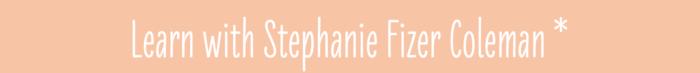 Learn with Stephanie
